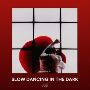 Joji به نام SLOW DANCING IN THE DARK